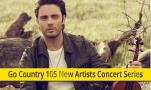 Go Country 105 New Artists Concert w/ Ashley Clark